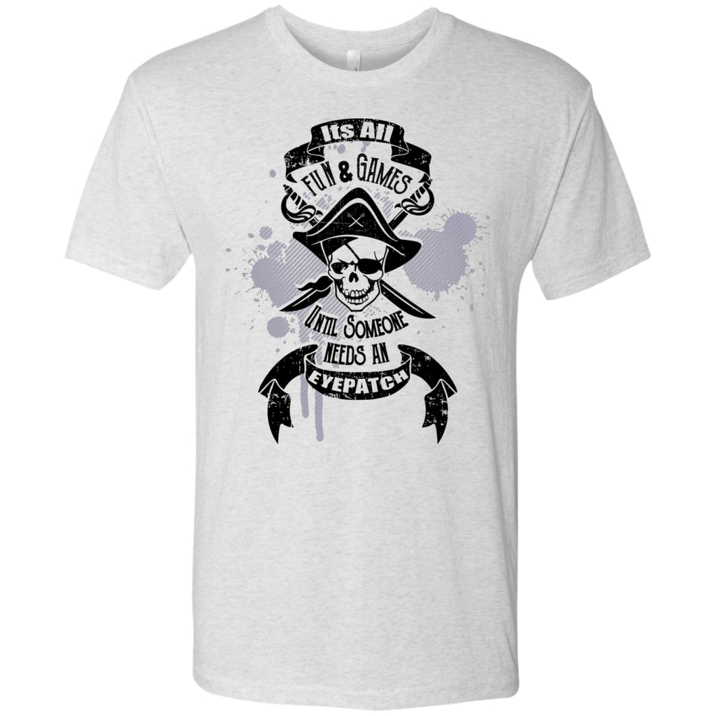 It's All Fun And Games Until Someone Needs An Eyepatch - Men's Shirts - GoneBold.gift