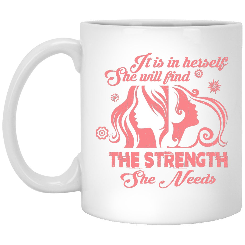 Strength She Needs - Cups & Mugs - GoneBold.gift