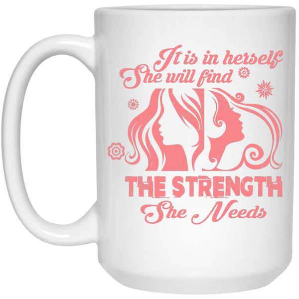 Apparel - Strength She Needs - Cups & Mugs