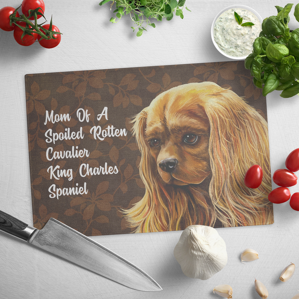 Ruby Cavalier King Charles Spaniel glass cutting board, Mom of a Spoiled Rotten Cavalier - GoneBold.gift