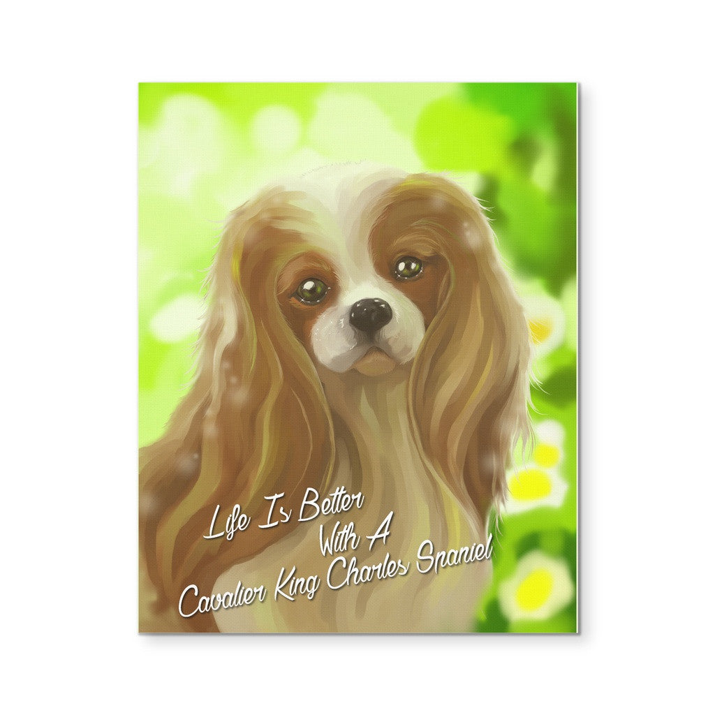 "Life Is Better With A Cavalier King Charles Spaniel Canvas Print 8""X10"" - GoneBold.gift"