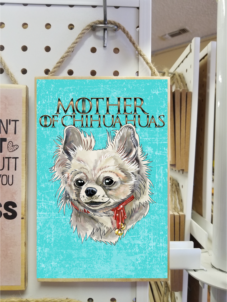 "Chihuahua gift, Mother of Chihuahuas - Wooden Sign, Plaque 5.5""x8.5"" - GoneBold.gift"