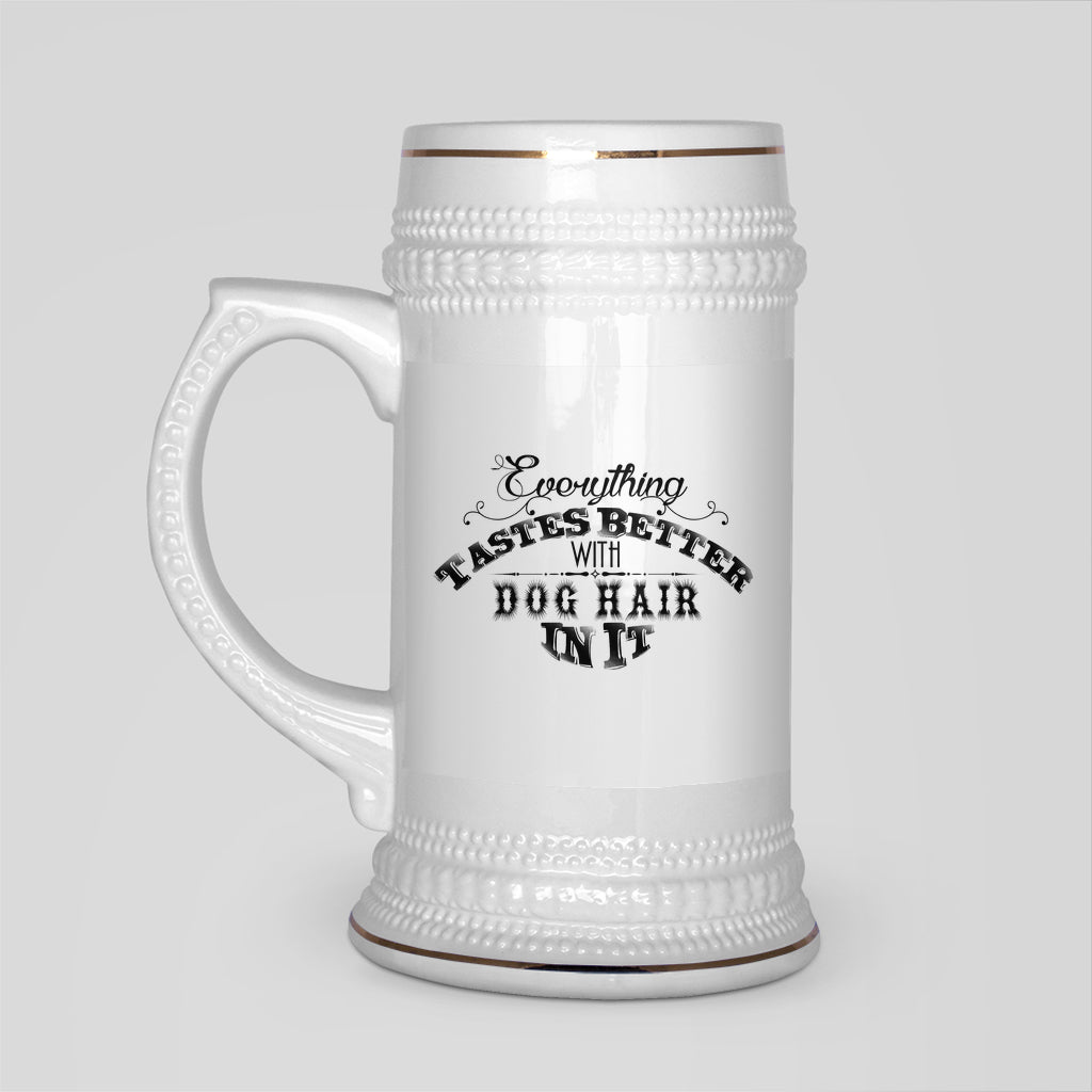 Everything Tastes Better With Dog Hair In It - White/Ceramic Beer Stain - GoneBold.gift