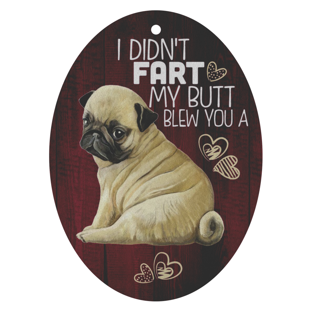 Car Air Freshener - 3 pack, Pug Gift, I Didn't Fart My Butt Blew You A Kiss - GoneBold.gift