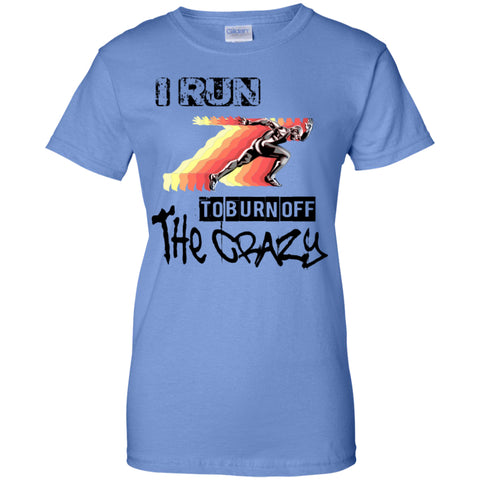 BURN OFF THE CRAZY - Ladies Custom 100% Cotton T-Shirt - GoneBold.gift