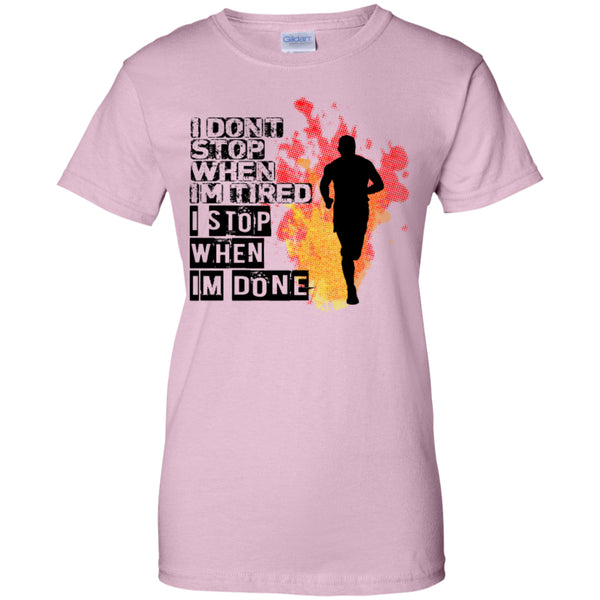 I STOP WHEN I'M DONE - Ladies Custom 100% Cotton T-Shirt
