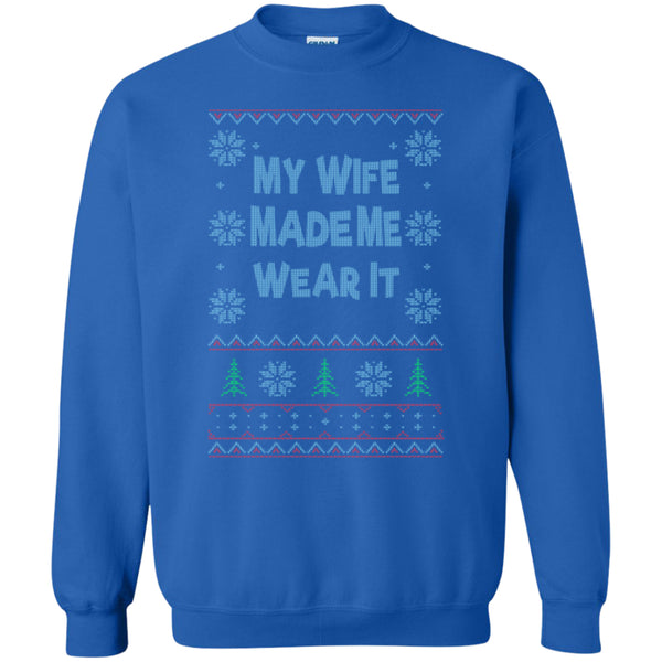 My WIFE Made Me Wear It - Printed Crewneck Pullover Sweatshirt  8 oz -  - 5