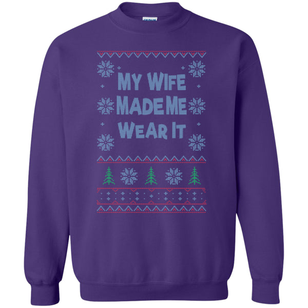 My WIFE Made Me Wear It - Printed Crewneck Pullover Sweatshirt  8 oz - GoneBold.gift