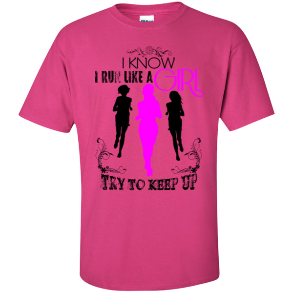 RUN LIKE A GIRL - Custom Ultra Cotton T-Shirt - GoneBold.gift