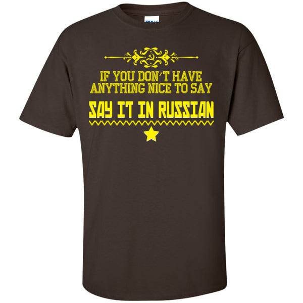 Say It In Russian - Custom Ultra Cotton T-Shirt - GoneBold.gift