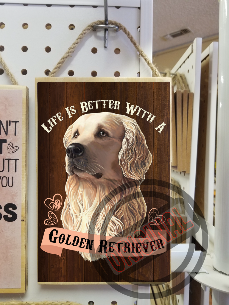 "Golden Retriever, Life Is Better With A Golden Retriever - Wooden Sign, Plaque 5.5""x8.5"" - GoneBold.gift"
