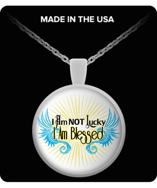 I Am Not Lucky I Am Blessed Pendant with Necklace
