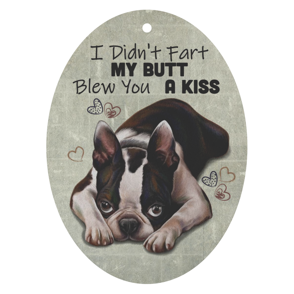 Car Air Freshener - 3 pack, Boston Terrier, I Didn't Fart My Butt Blew You A Kiss - GoneBold.gift