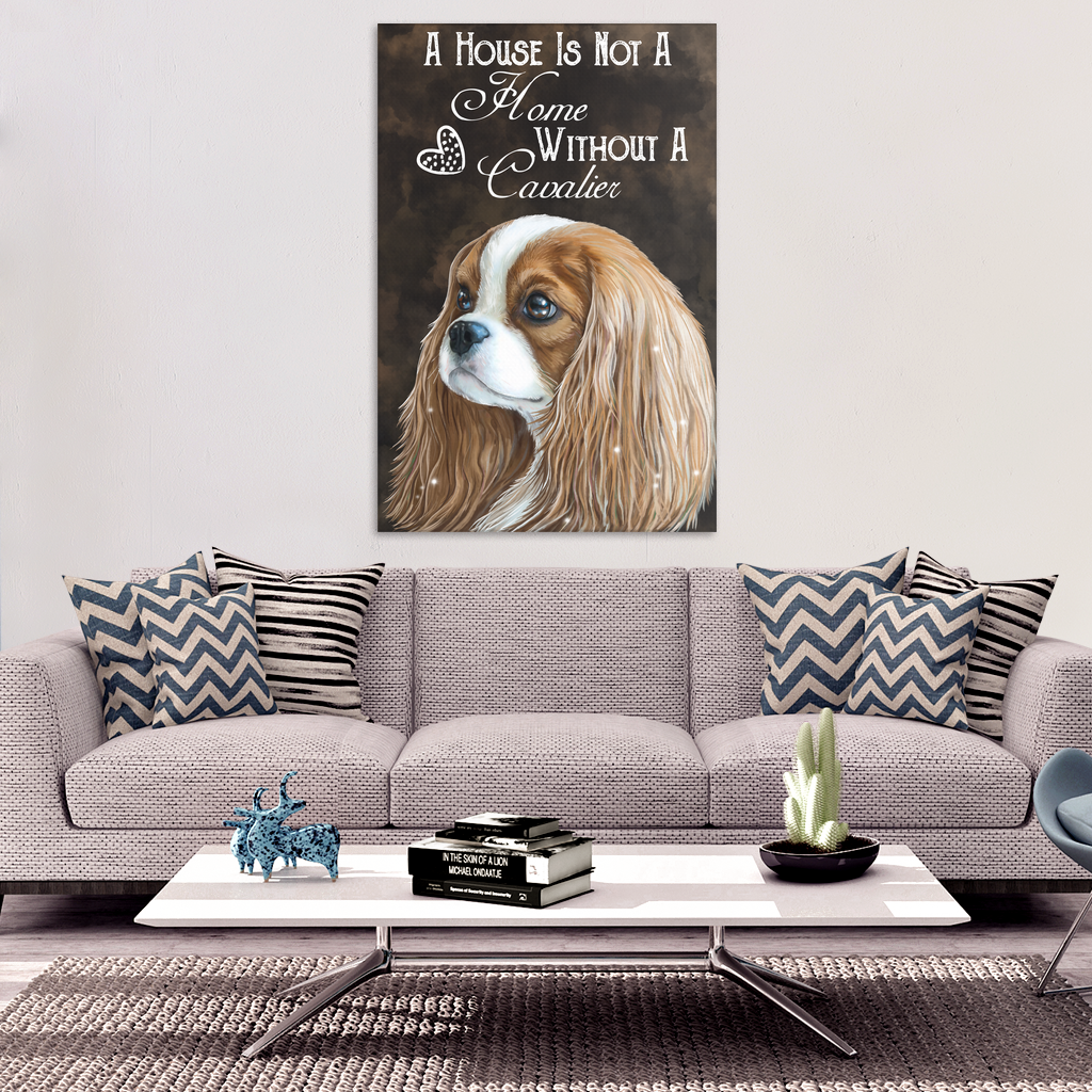 Cavalier King Charles Spaniel, Blenheim, Canvas Print, A House Is Not A Home Without A Cavalier Wall Art - GoneBold.gift