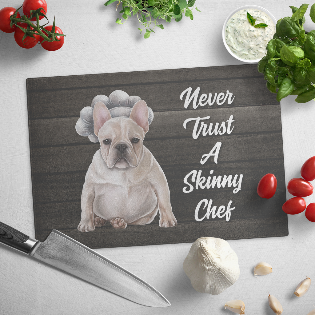 Cutting Board, French bulldog Gifts, Never Trust A Skinny Chef, Frenchie mom gift - GoneBold.gift