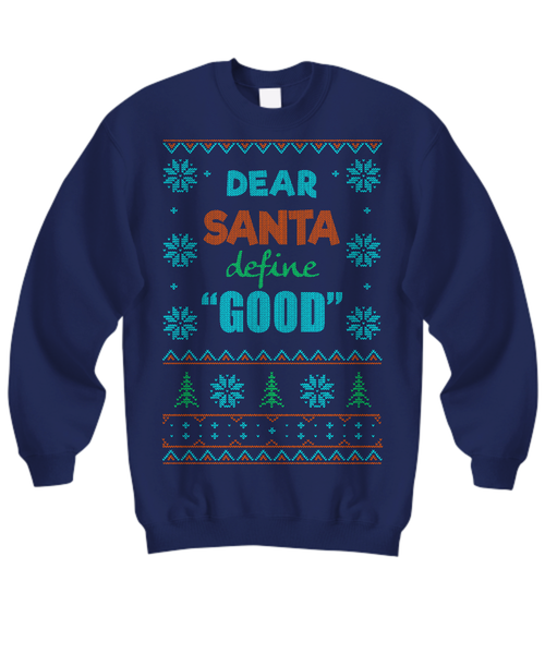 Dear Santa Define Good Ugly Christmas Sweater - GoneBold.gift