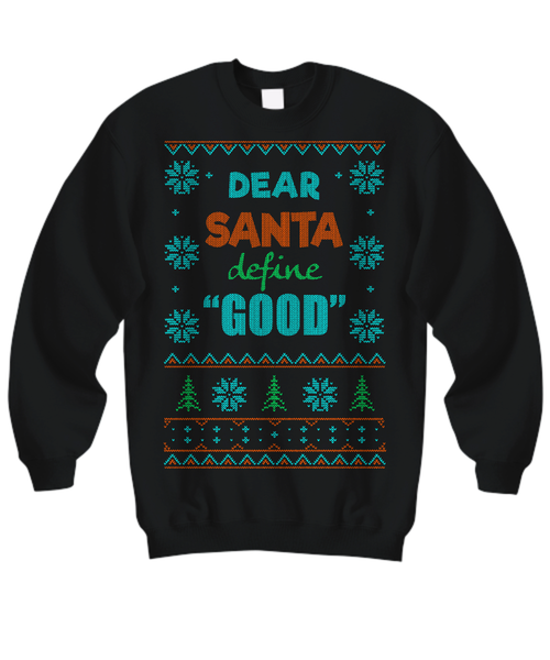 Dear Santa Define Good Ugly Christmas Sweater
