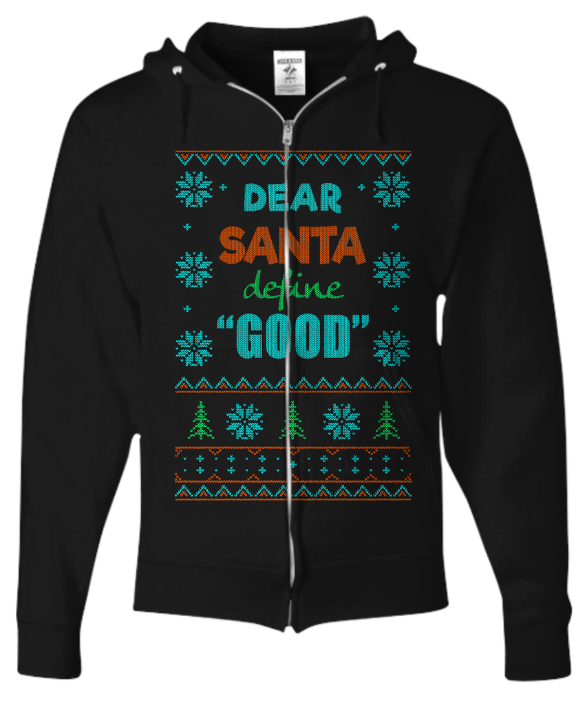 Dear Santa Define Good Ugly Christmas Sweater Zip Hoodie - GoneBold.gift