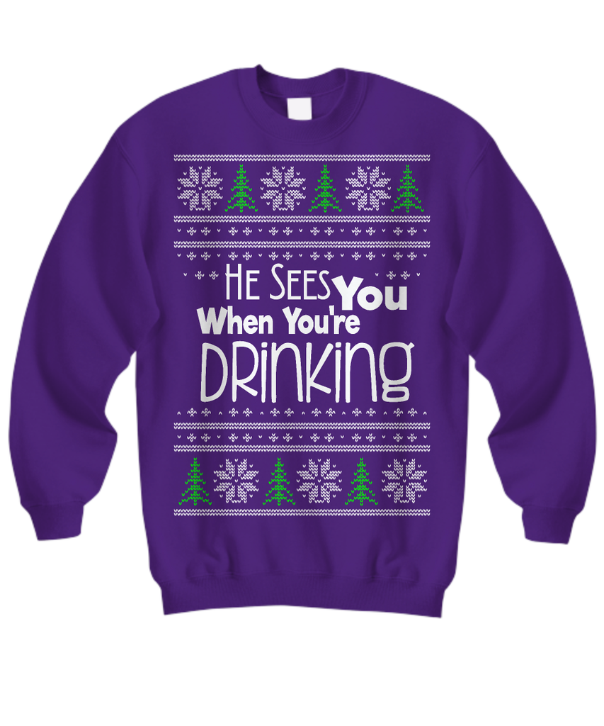 He Sees You When You're Drinking Ugly Christmas Sweater - GoneBold.gift