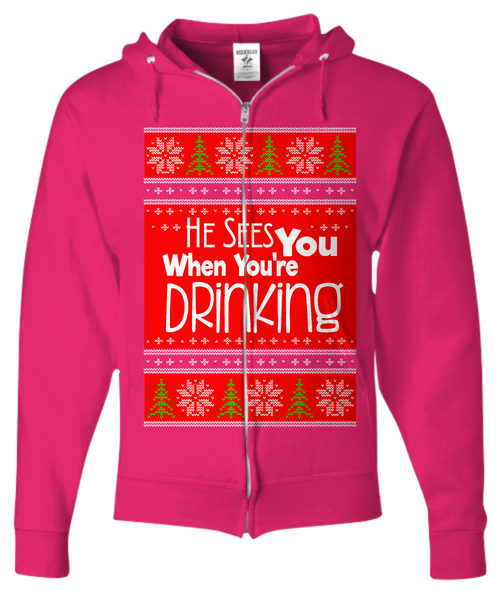 Shirt / Hoodie - He Sees You When You're Drinking Ugly Christmas Sweater Zip Hoodie