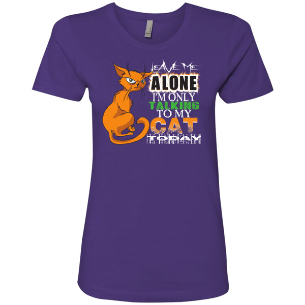 Leave Me Alone I'm Only Talking To My Cat Today - Next Level Ladies' Boyfriend Tee - GoneBold.gift - 5