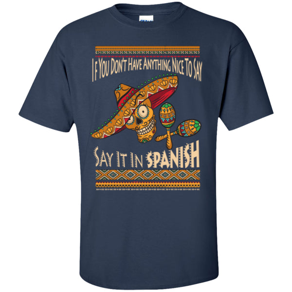 Say It In Spanish - Custom Ultra Cotton T-Shirt - GoneBold.gift