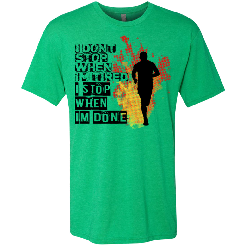 I DON'T STOP - I Don't Stop - Next Level Men's Tri-Blend Tee - GoneBold.gift
