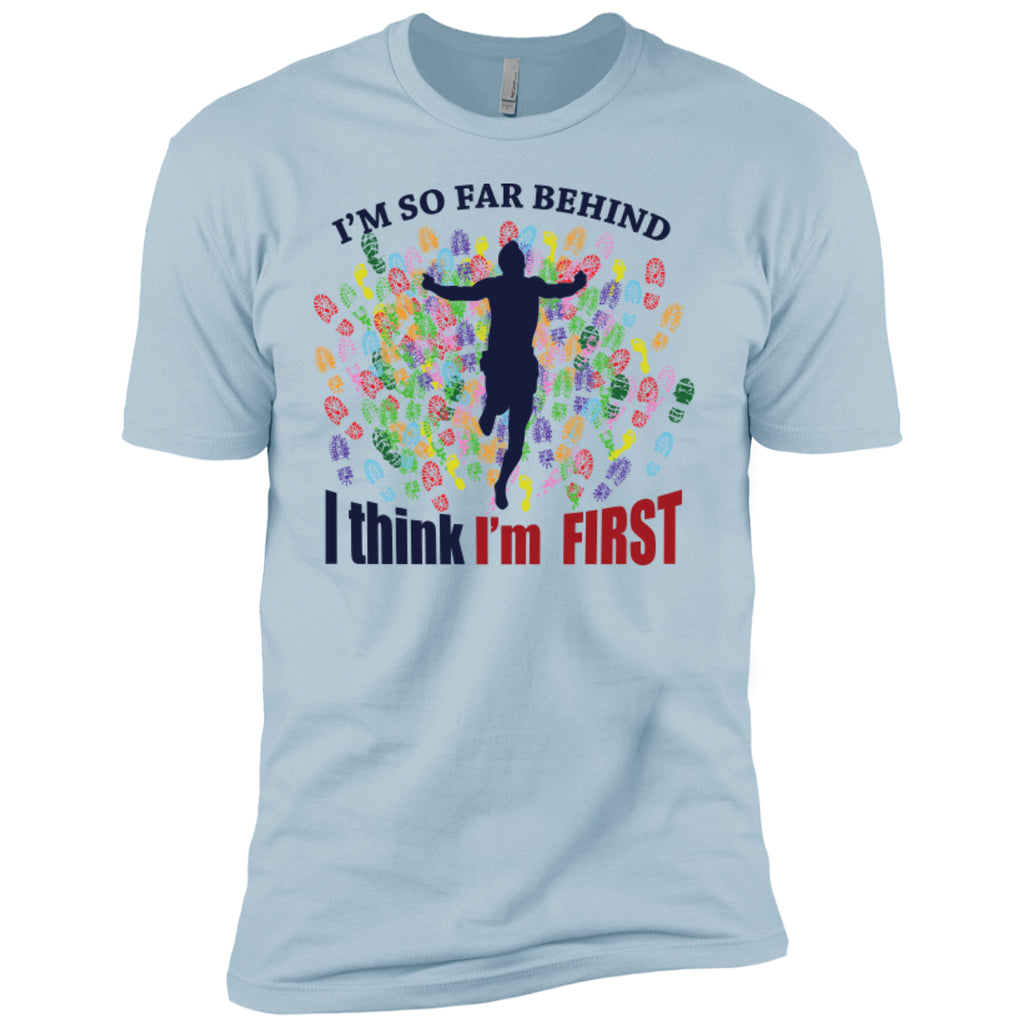 I'm So Far Behind I Think I'm First - Next Level Premium Short Sleeve Tee - GoneBold.gift