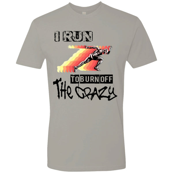 I RUN TO BURN OFF THE CRAZY - Next Level Premium Short Sleeve Tee - GoneBold.gift