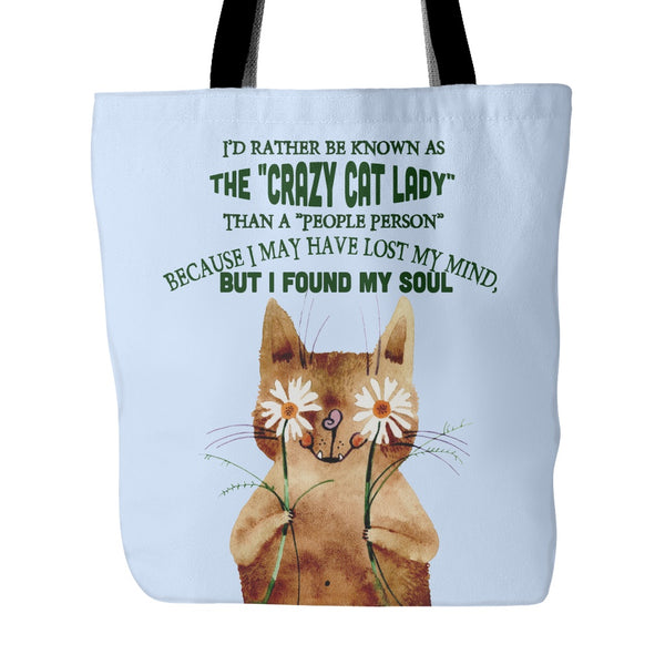 I'd Rather Be Known As The Crazy Cat Lady - Designer Tote