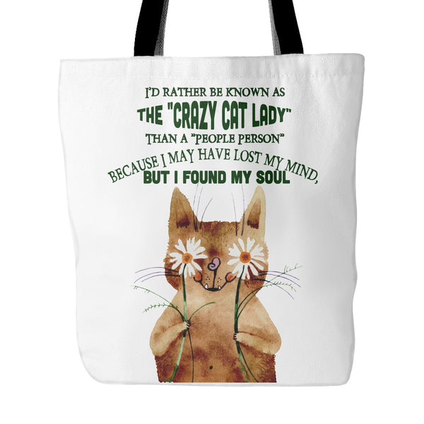 Tote Bags - I'd Rather Be Known As The Crazy Cat Lady - Designer Tote