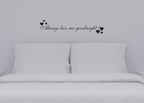 Always Kiss Me Goodnight wall decal - Arise Decals