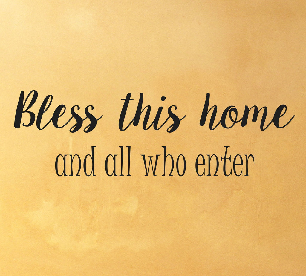 Bless this Home and all who Enter wall decal - Arise Decals