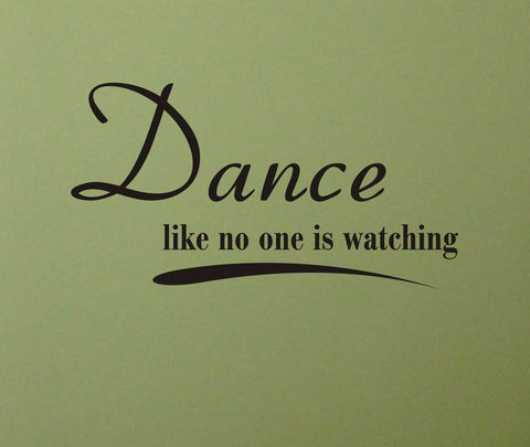 Dance like no one is watching wall decal - Arise Decals