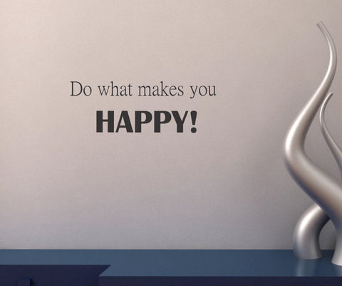 Do what makes you HAPPY! wall decal - Arise Decals