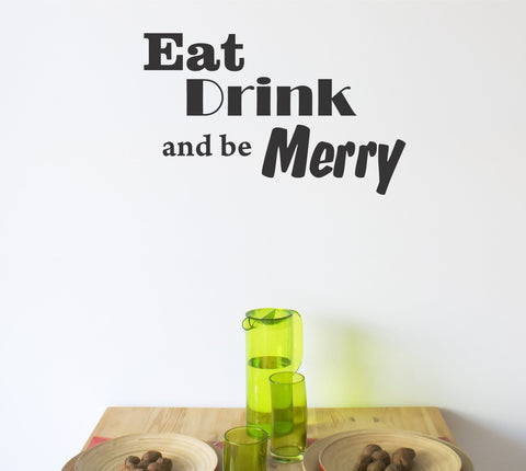 Eat Drink and be Merry wall decal - Arise Decals
