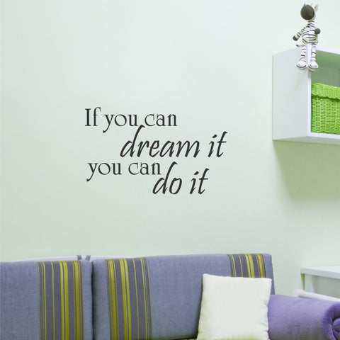 If you can dream it you can do it wall decal - Arise Decals