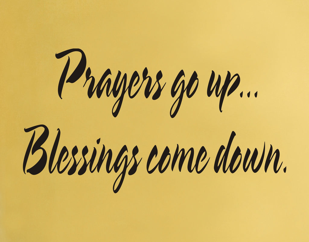 Prayers go up Blessings come down wall decal - Arise Decals