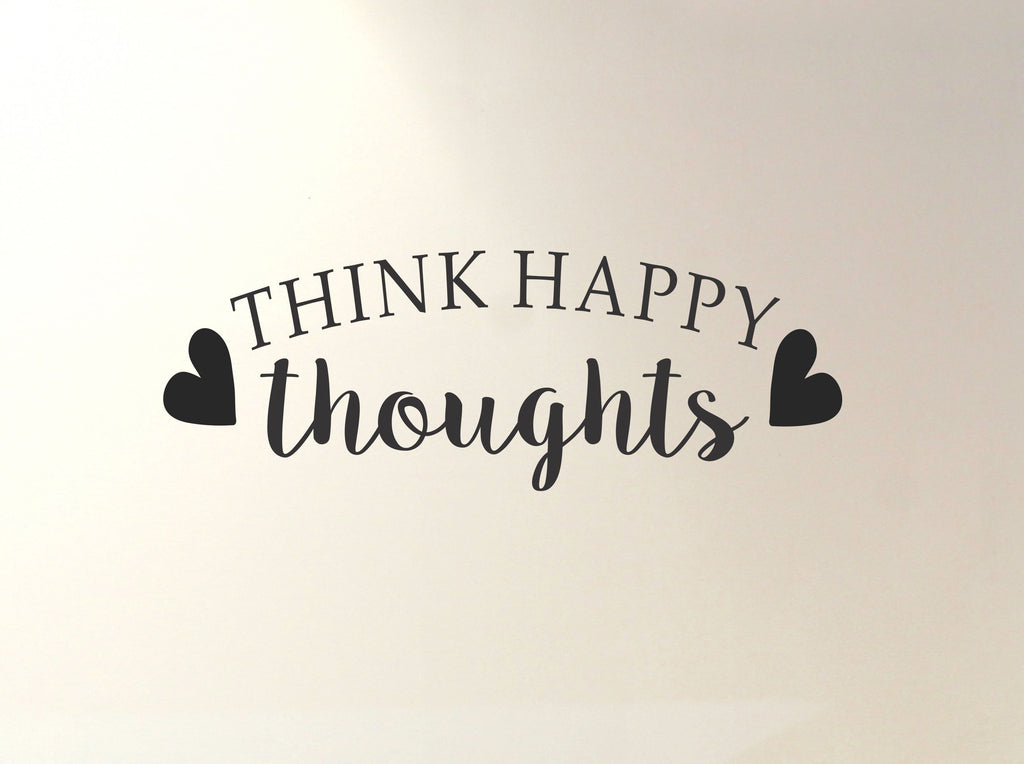 Think Happy Thoughts wall decal - Arise Decals