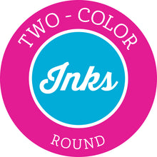 2-Color Round Inks Dropship