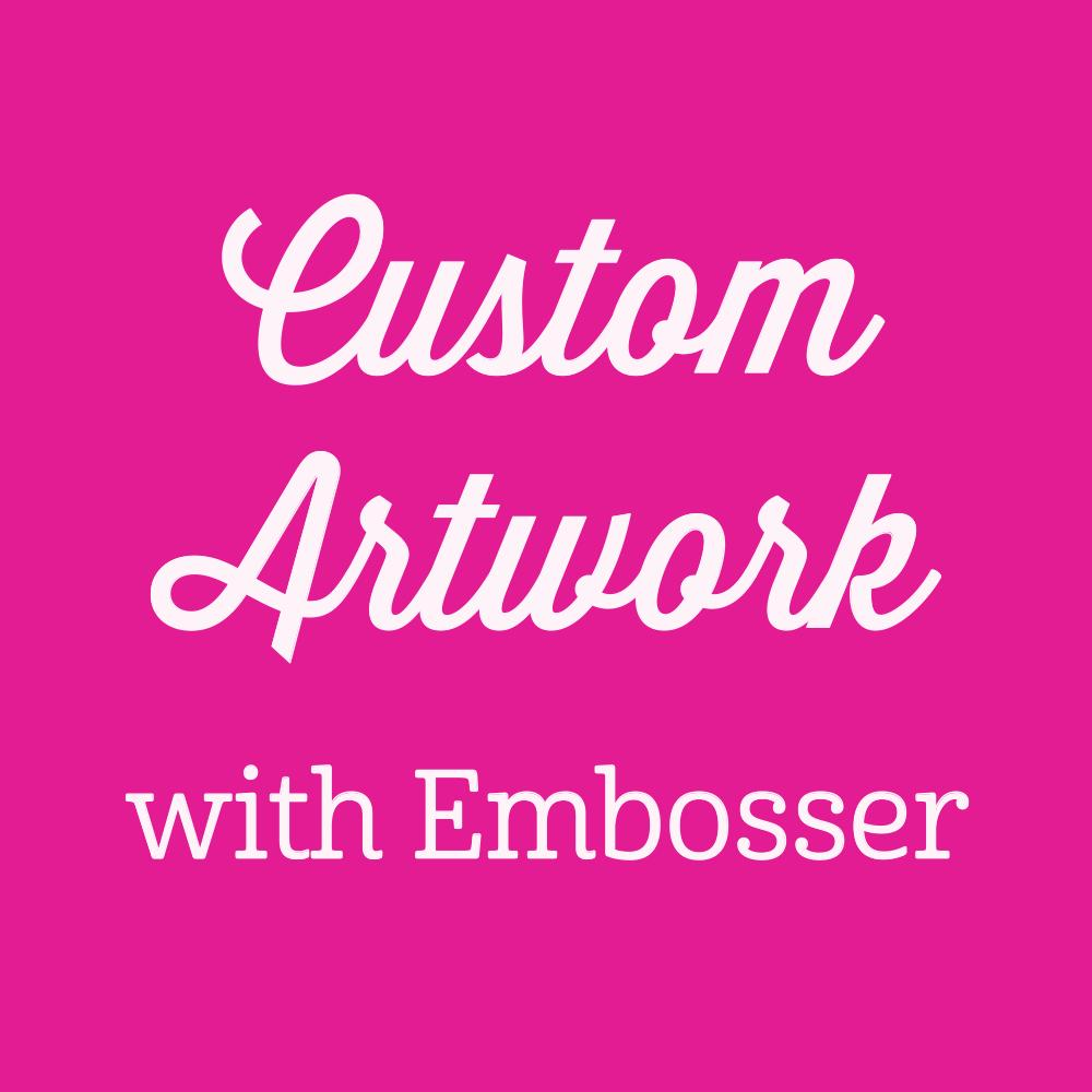 Custom Artwork with Embosser
