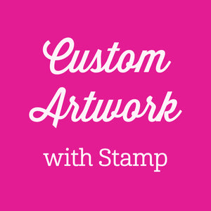 Custom Artwork with Stamp