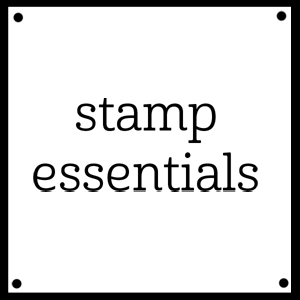 Stamp Essentials