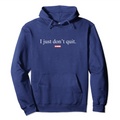 Genuine By Anthony I Just Don't Quit Hoodie - Genuine By Anthony