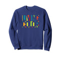 Genuine By Anthony Living In Color Sweatshirt - Genuine By Anthony