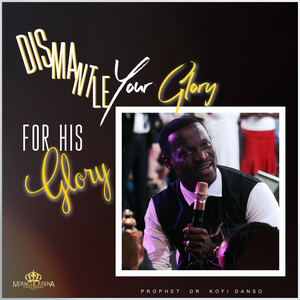 #DD - Dismantling Your Glory For His Glory - Miracle Arena Bookstore