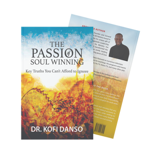 The Passion of Soul Winning: Key Truths You Can't Afford to Ignore