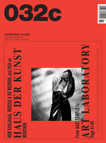 Issue #15 — Summer 2008: Haus der Kunst - 032c