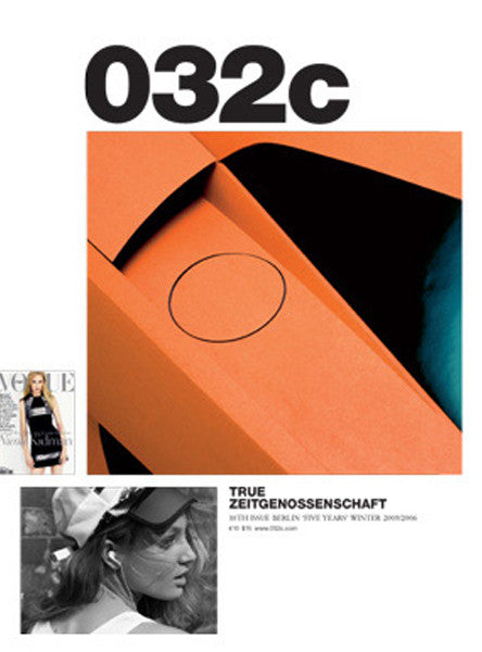 Issue #10 — Winter 2005/2006: True Zeitgenossenschaft - 032c