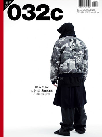 Issue #27 — Winter 2014/2015: Raf Simons - 032c